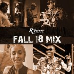 DJ R-Tistic - Fall 2018 Mix