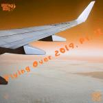 Flying Over 2019, Pt. II