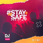DJ Tripple A - #StaySafe Party Mix