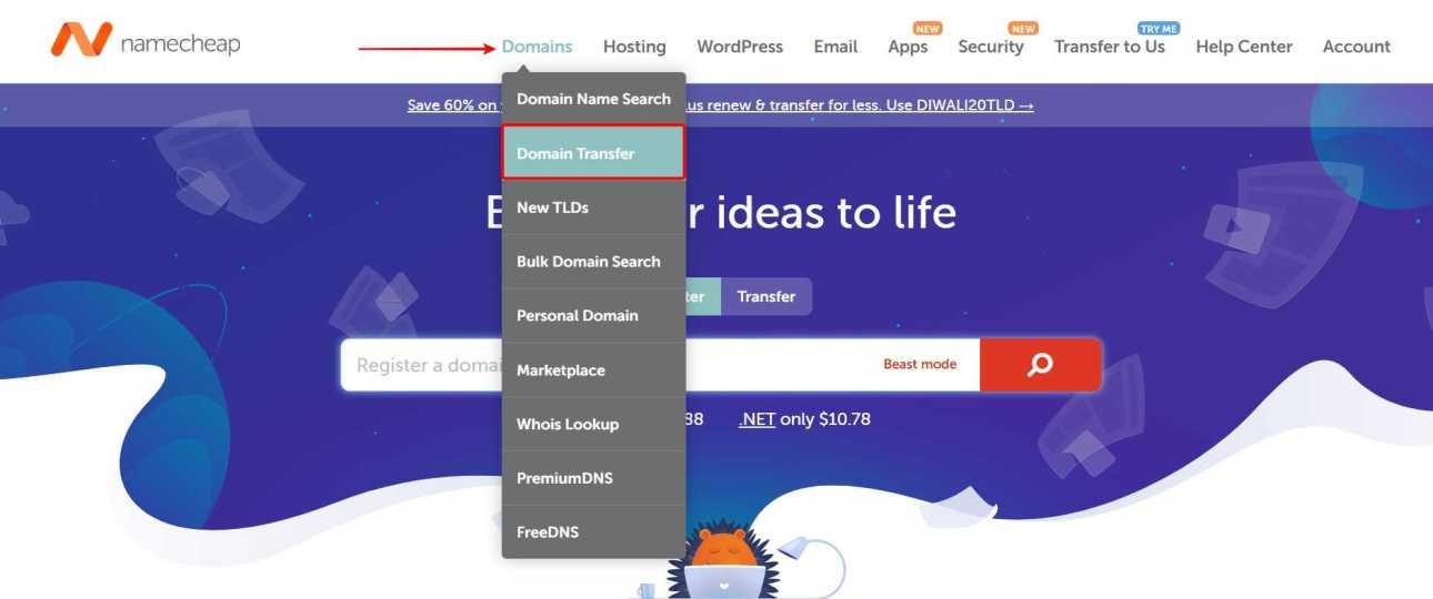Go to Namecheap.com  Domains  Domain Transfer