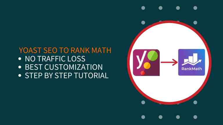 How To Migrate From Yoast To Rank Math Without Traffic Loss?
