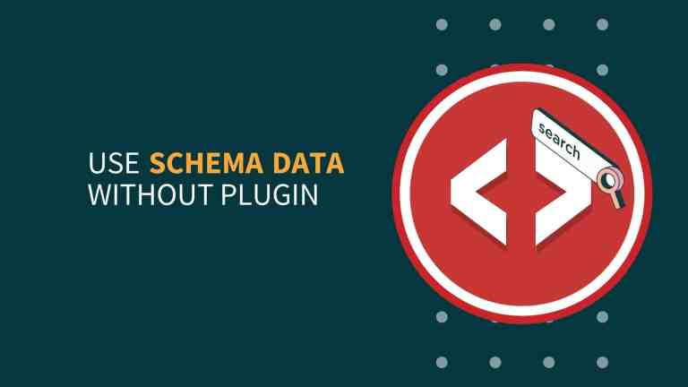 How To Use Schema Data Without Plugin Step By Step Tutorial