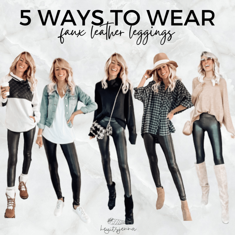 5 ways to wear faux leather leggings spanx outfit ideas 2021