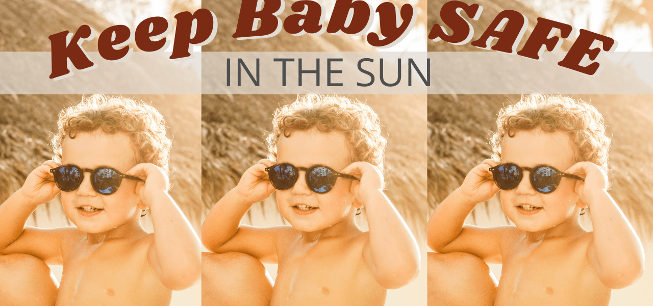 8 THINGS you need to keep baby safe in the sun