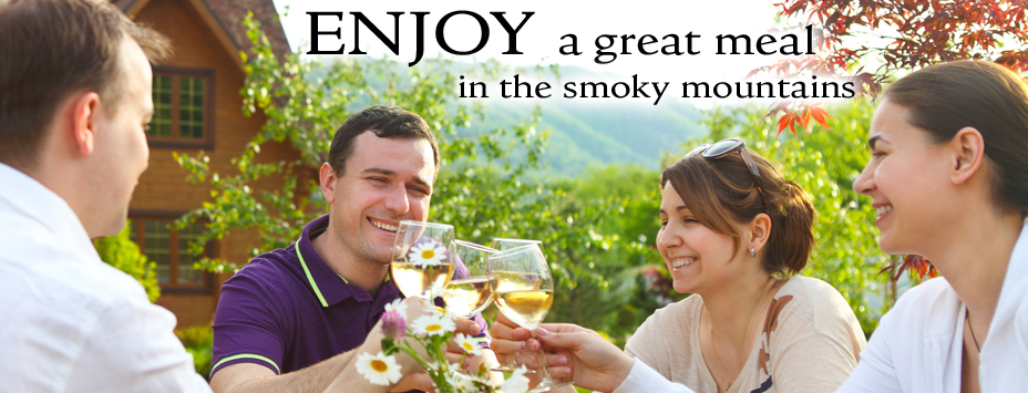 Smoky Mountain restaurants have the finest food in the South!