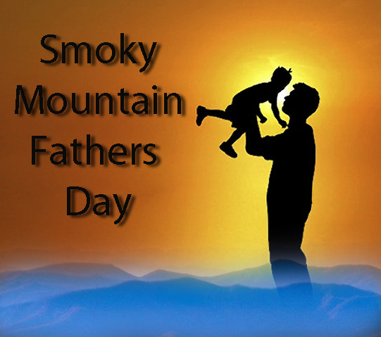 Smoky Mountain Fathers Day!