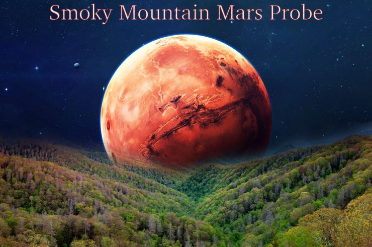 Smoky Mountain Mars probe catastrophe?