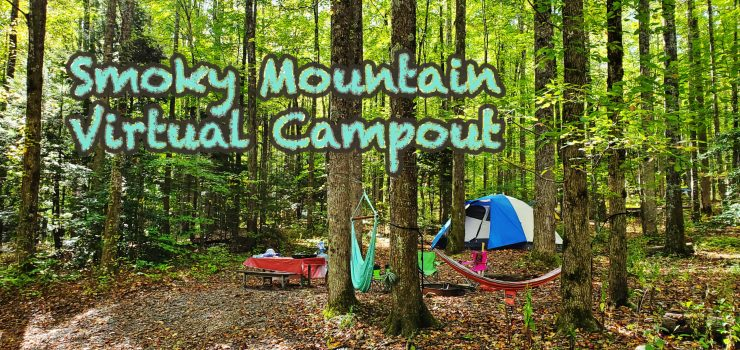 Smoky Mountain virtual campout will be fun for the entire family!