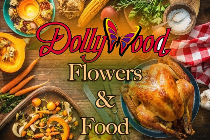 Dollywood Flowers And Food Festival promises to be beautiful and delicious!