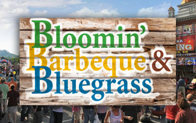 Bloomin' BBQ and bluegrass in Sevierville is a must see event!