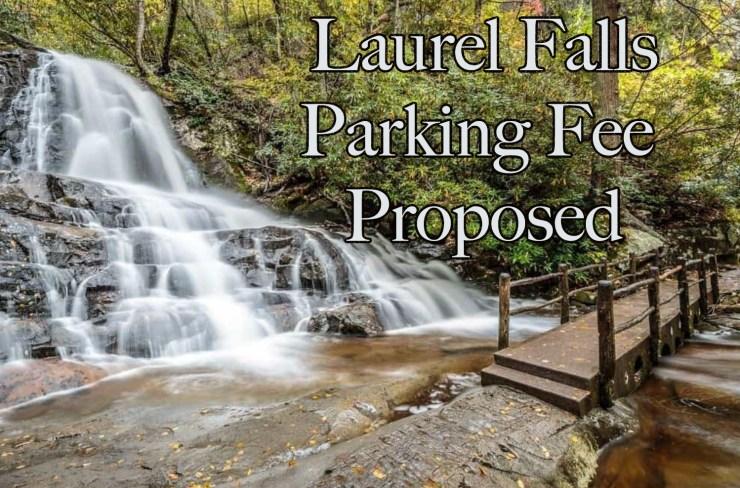 Laurel Falls, GSMNP parking fee proposed.