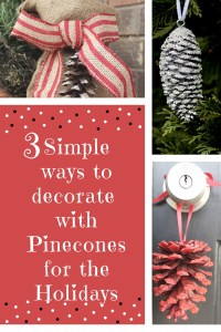 Three simple ways to decorate with pinecones for the holidays