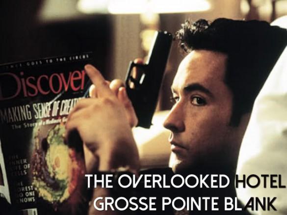 Overlooked-Hotel-Grosse-Pointe-Blank