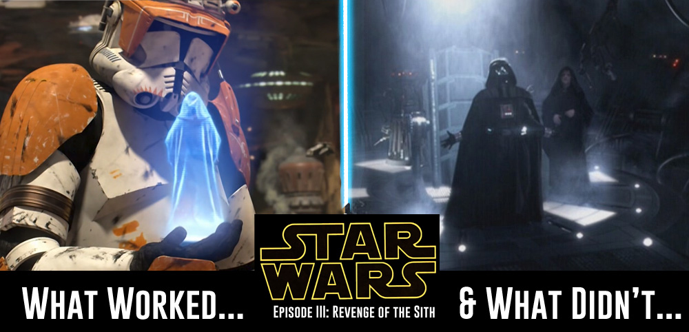 Star Wars Revenge Of The Sith What Worked And What Didn T