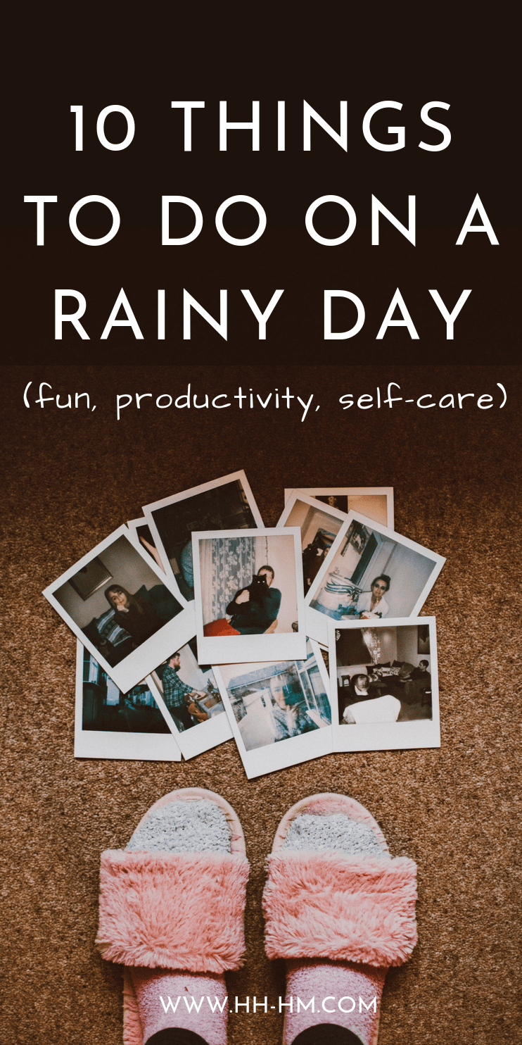 10 fun and productive things to do on a rainy day! Productivity tips and self-care tips when you need to spend the day indoors. These are also healthy habits we can all benefit from!