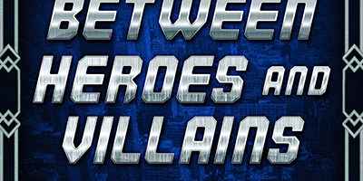 Cover Reveal: Between Heroes and Villains: A Superpower Anthology