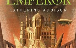Magic Monday: The Goblin Emperor by Katherine Addison