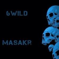 6wild - Masakr [Album]