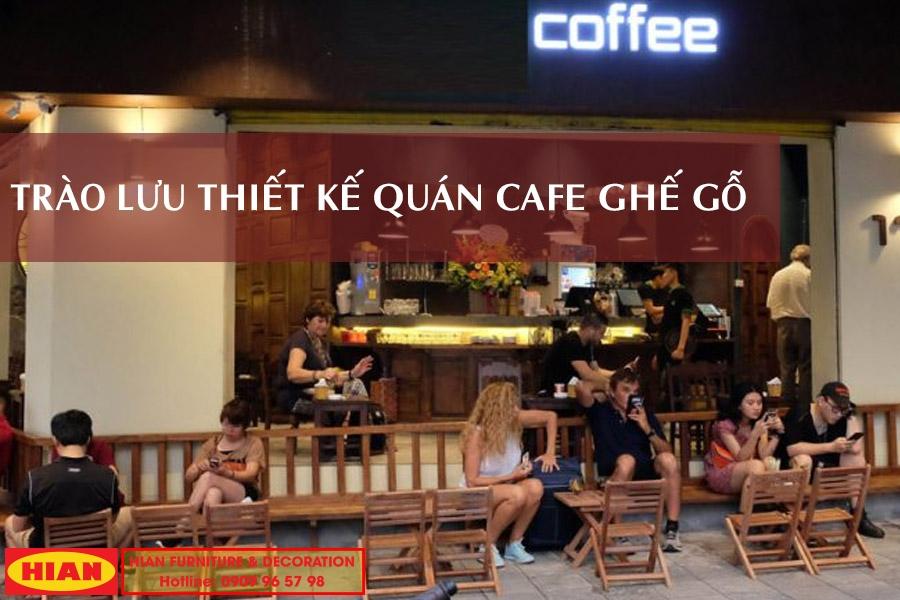Thiết Kế Quán Cafe Ghế Gỗ