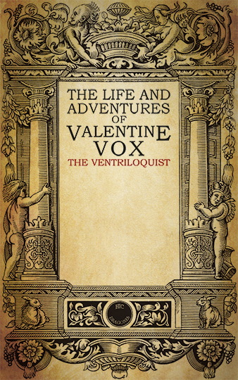 The Life and Adventures of Valentine Vox, the Ventriloquist - full collection