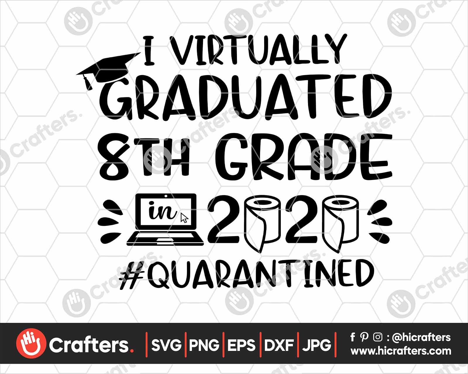 I Virtually Graduated 8th Grade Svg 8th Grade Graduation