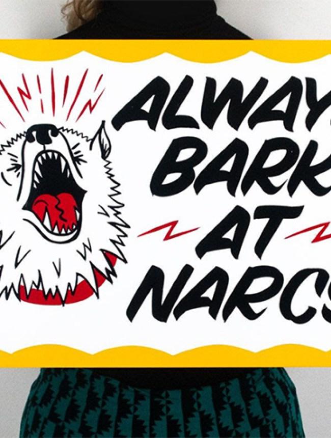 Always Bark At Narcs