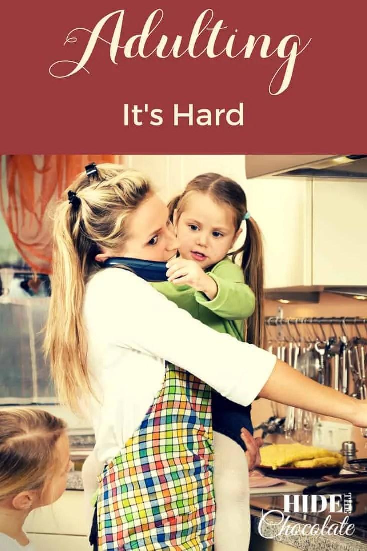 Adulting It's Hard