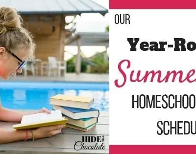 Our Year Round Homeschool Summer Schedule