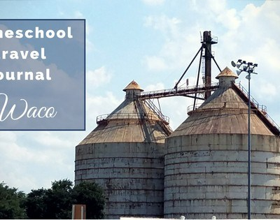 Homeschool Travel Journal- Waco's Dr. Pepper Museum and Magnolia Market