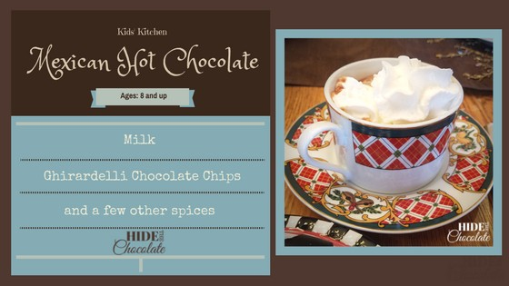 Kid Kitchen- Mexican Hot Chocolate