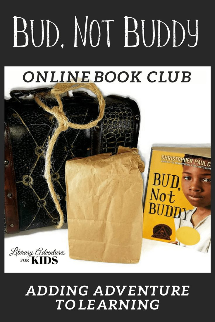 Bud, Not Buddy Online Book Club for Kids ~ A Novel Adventure