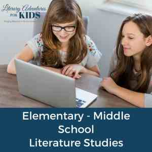 Elementary to Middle School Literature Studies