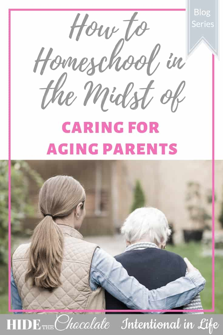 How to Homeschool in the Midst of Caring for Aging Parents