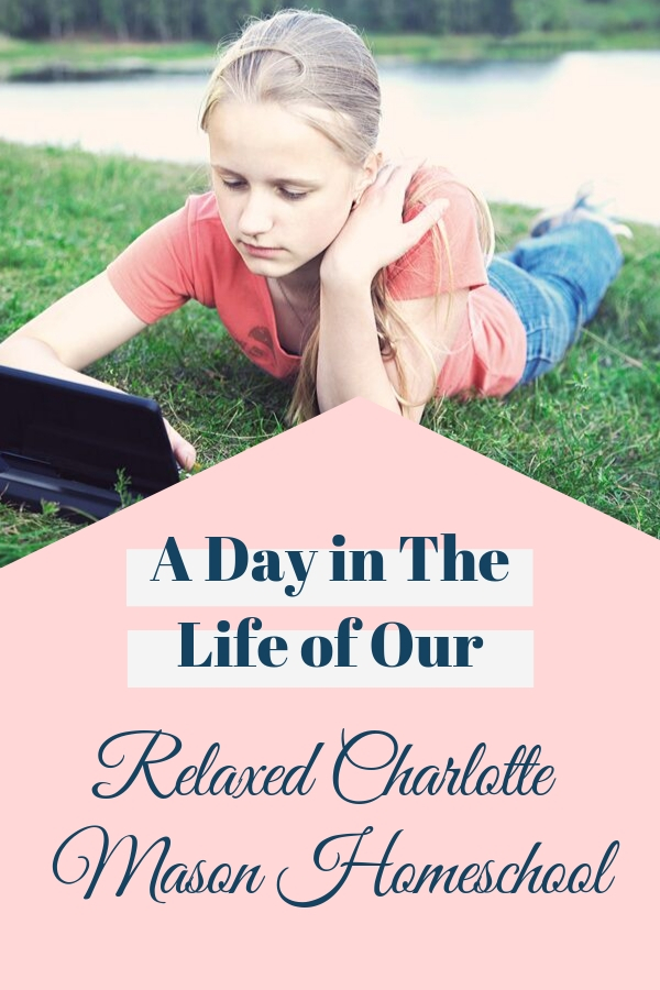 A Day in the Life of Our Relaxed Charlotte Mason Homeschool