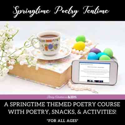 Poetry Teatime ~ Springtime Edition