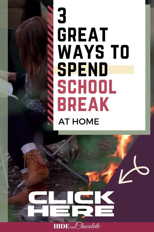 Homeschool Breaks ~ Three Great Ways To Spend Your School Break At Home