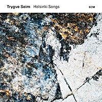 Trygve_Seim_Helsinki_Songs_ECM_Beitragsbild