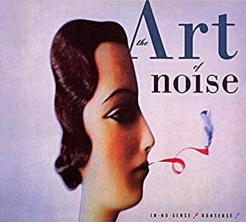 The Art of Noise – In no sense? Nonsense!