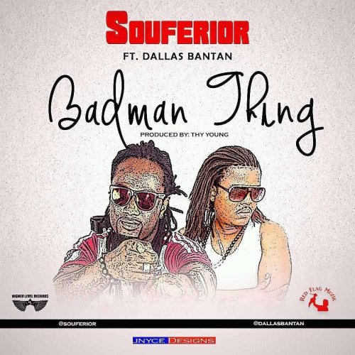 Souferior Ft Dallas Bantan – Badman Thing