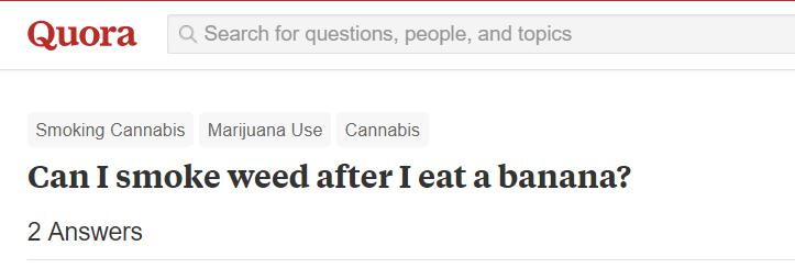 Can I smoke weed afterI eat a banana