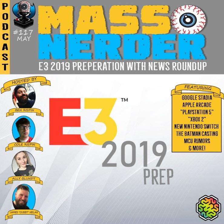 Mass Nerder – E3 2019 Preparation with News Roundup