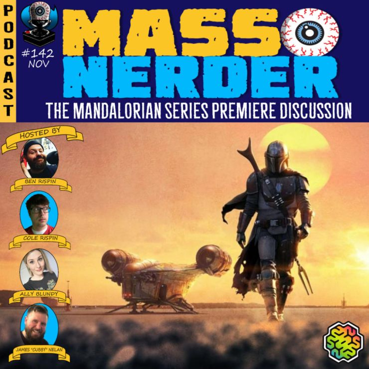 Mass Nerder - Star Wars The Mandalorian Series Premiere Discussion