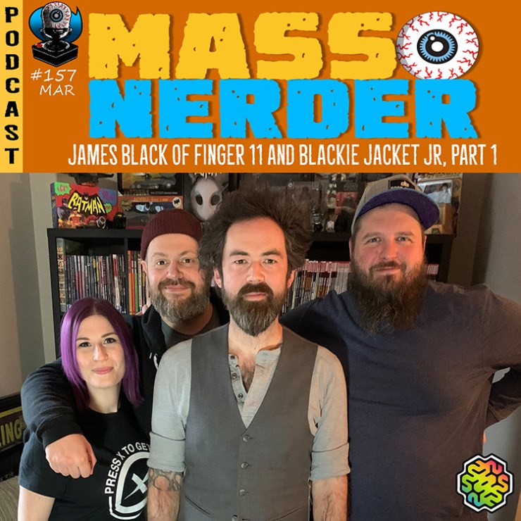 James Black of Finger Eleven Infuses Fan-Culture On This weeks episode of The Mass Nerder Podcast