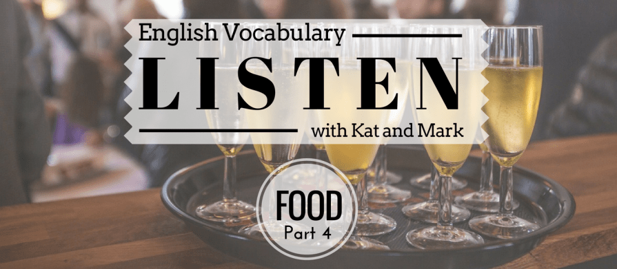 Food Vocabulary Archives – High Level Listening
