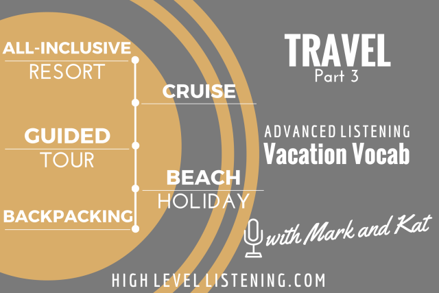 Advanced ESL listening Practice for Adults Travel Vocabulary 3