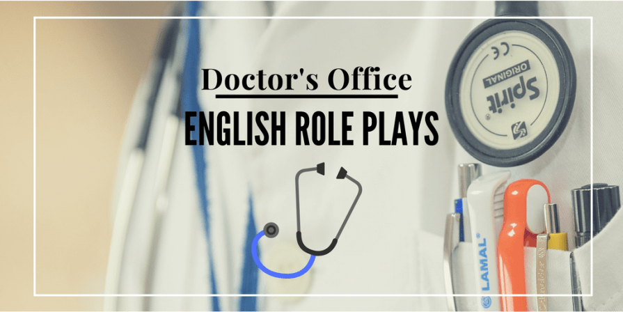 English Doctor's Office Role Play