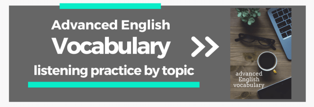 Advanced English Vocabulary: English Listening Practice by Topic