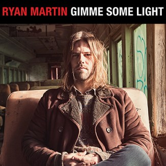 Resultado de imagen de Ryan Martin - Gimme Some Light
