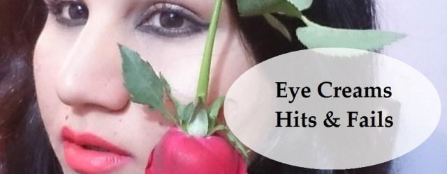eye creams- hits and fails