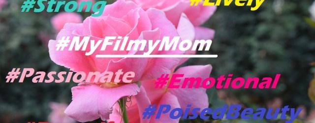 #MyFilmyMom
